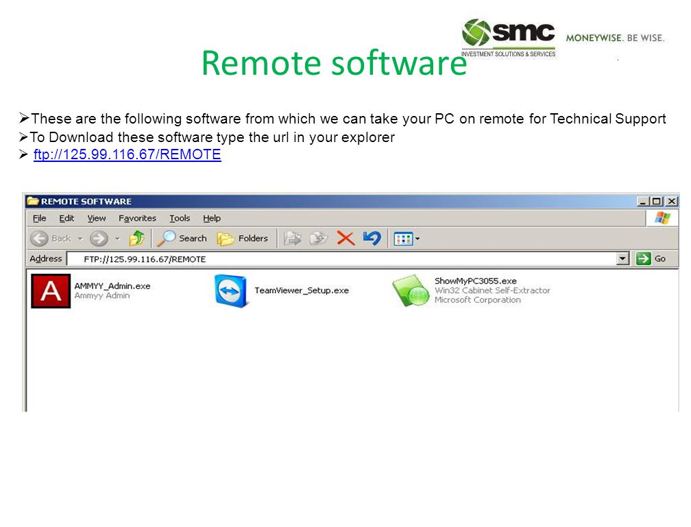 Remote software  These are the following software from which we can take your PC on remote for Technical Support  To Download these software type th