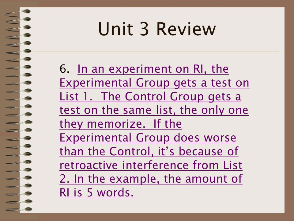 Unit 3 Review 6. In an experiment on RI, the Experimental Group gets a test on List 1.
