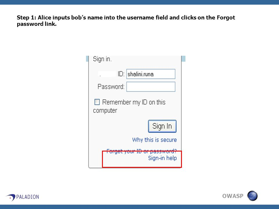 OWASP Step 1: Alice inputs bob's name into the username field and clicks on the Forgot password link.