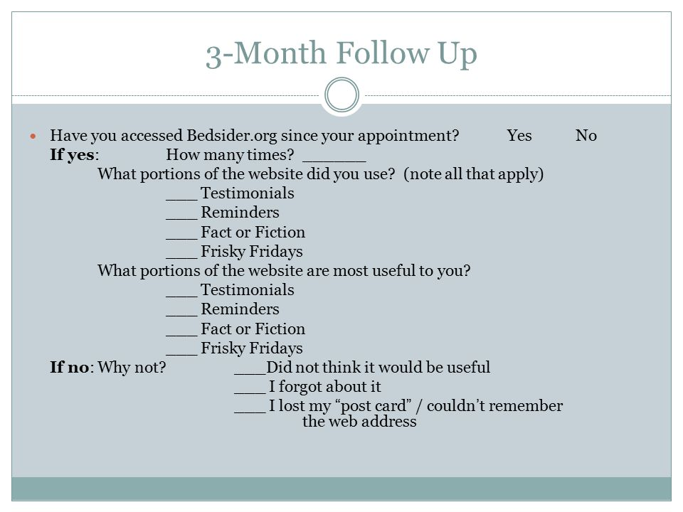 3-Month Follow Up Have you accessed Bedsider.org since your appointment?YesNo If yes:How many times.