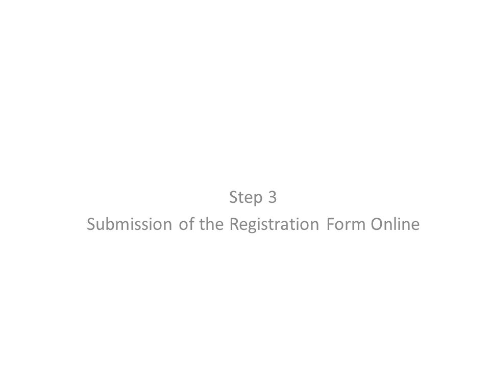 Step 3 Submission of the Registration Form Online