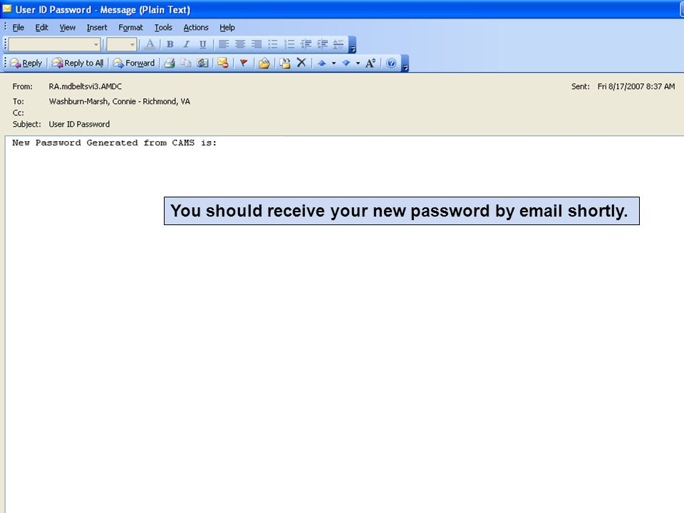 You should receive your new password by email shortly.