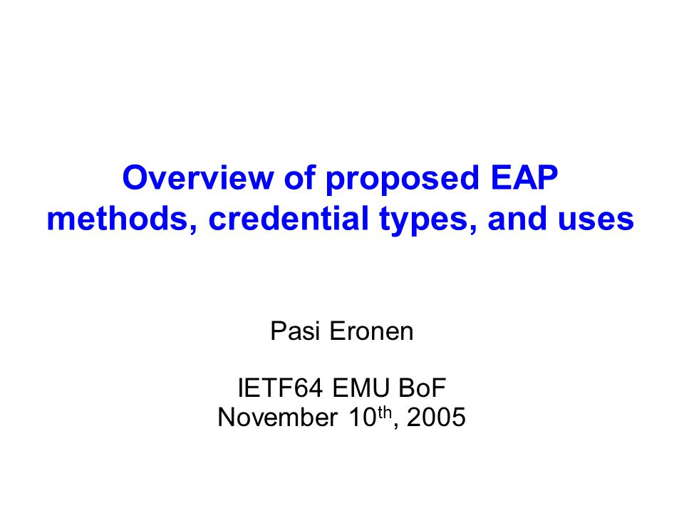 Summary (1/5) X.509 PKI –Status: EAP-TLS.–Need for new work: Some.