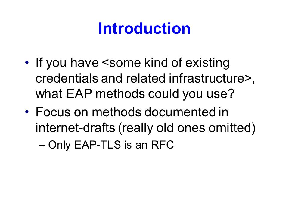 X.509 PKI EAP-TLS EAP-IKEv2 Private keys could be in software or hardware tokens (7816, USB, …)