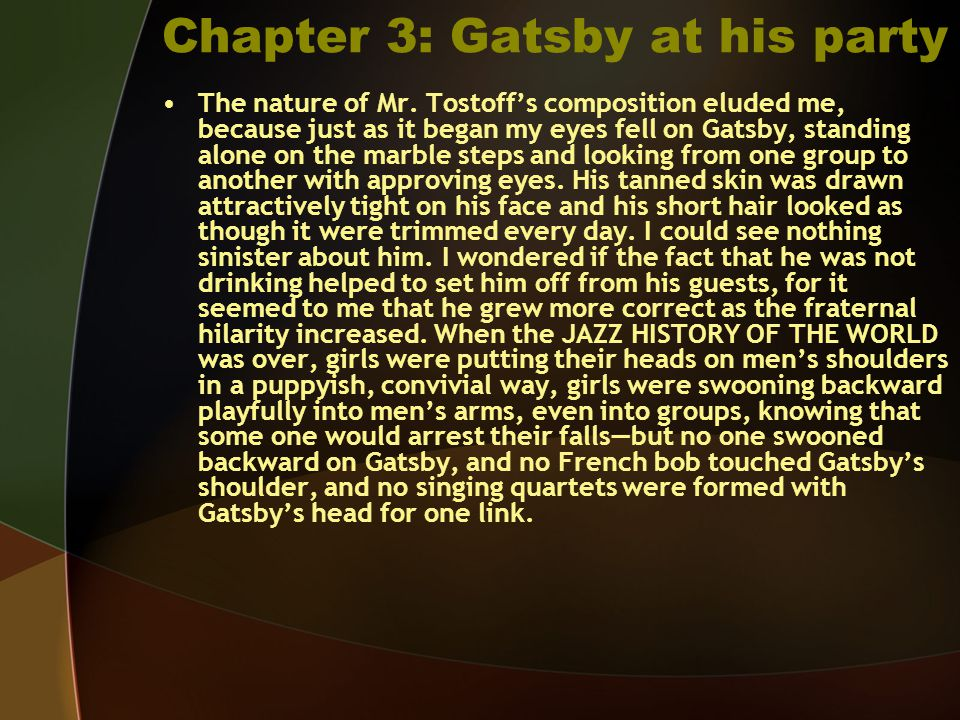 Chapter 3: Gatsby at his party The nature of Mr.