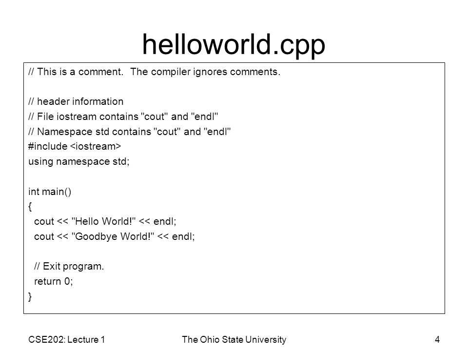 CSE202: Lecture 1The Ohio State University15 helloworldError1.cpp 1.// Example of compiler error.