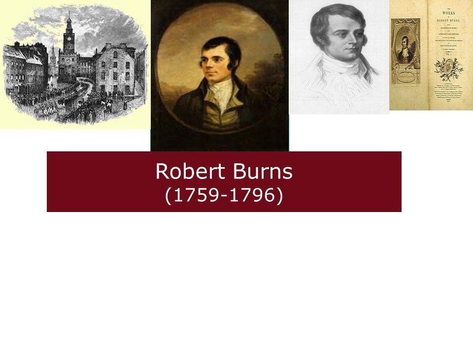 Robert Burns, a representative of Pre- Romanticism Interests in folk literature Exploration of emotions and feelings Under the influence of French Revolution, and be against the bondage of classicism