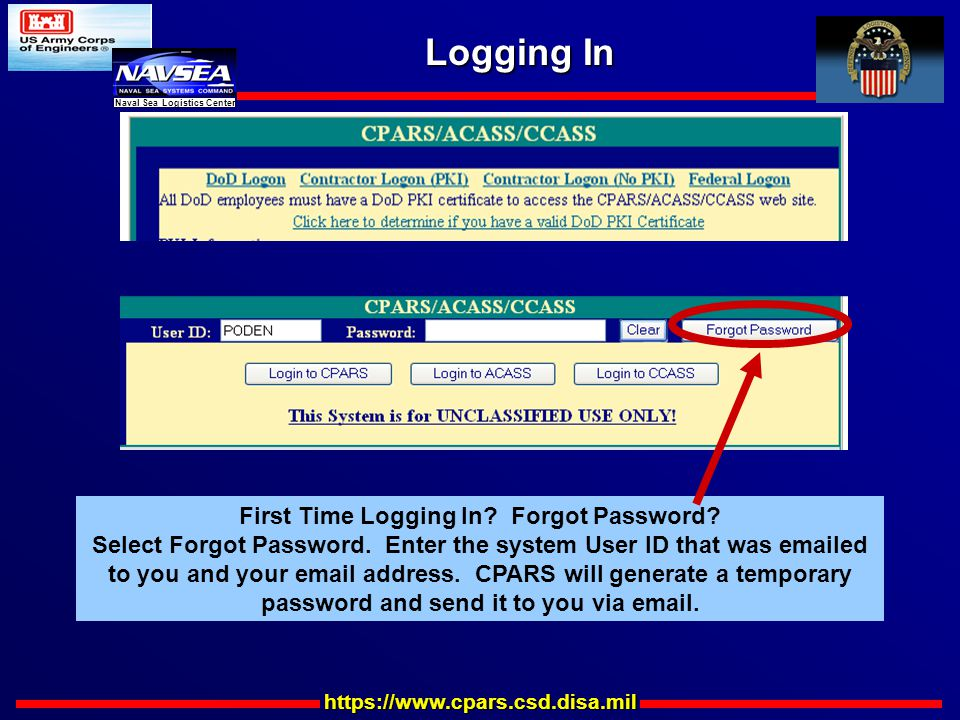 https://www.cpars.csd.disa.mil Naval Sea Logistics Center Logging In First Time Logging In.