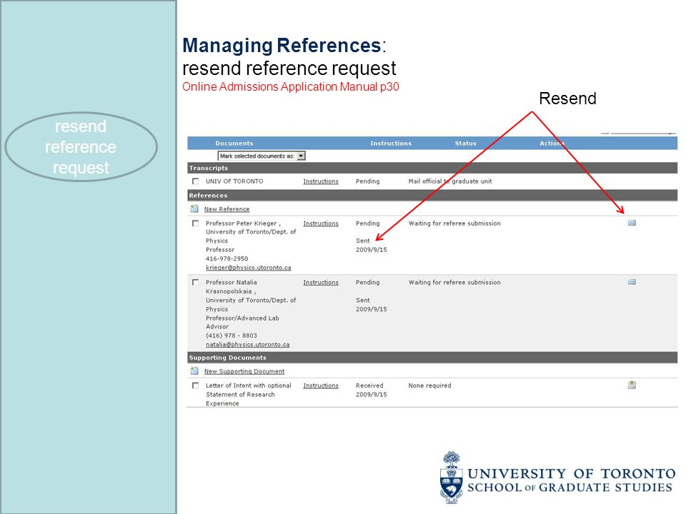 Managing References: resend reference request Online Admissions Application Manual p30 Resend resend reference request