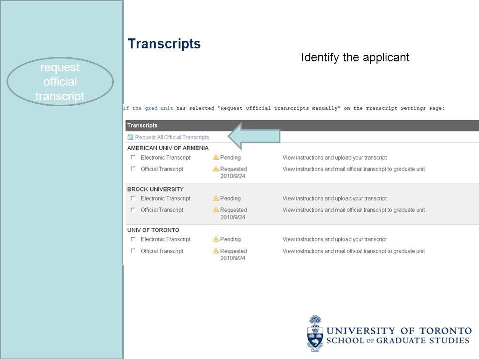 Transcripts Identify the applicant request official transcript