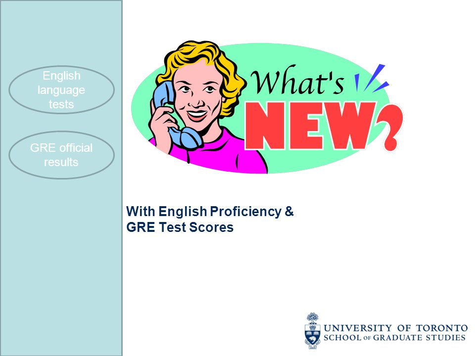 With English Proficiency & GRE Test Scores English language tests GRE official results