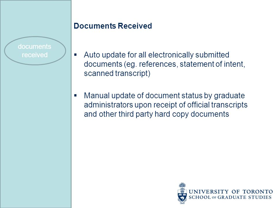 Documents Received  Auto update for all electronically submitted documents (eg.