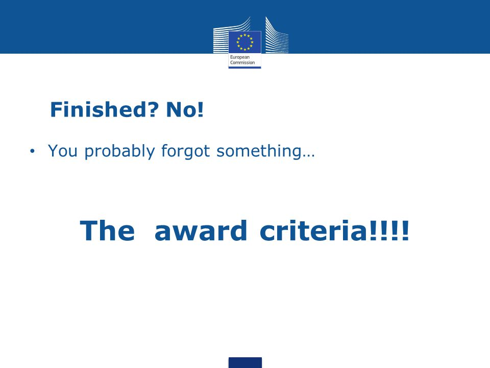 Finished? No! You probably forgot something… The award criteria!!!!