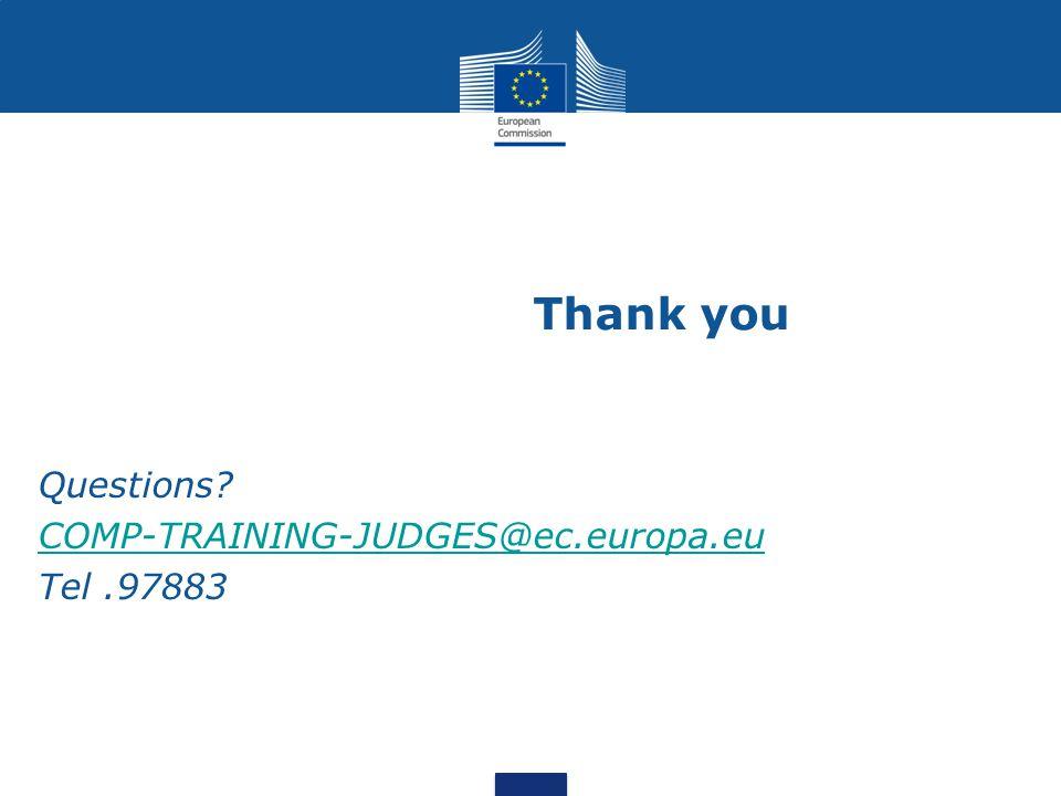 Thank you Questions COMP-TRAINING-JUDGES@ec.europa.eu Tel.97883