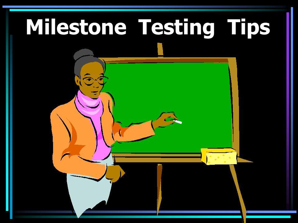 Milestone Testing Tips