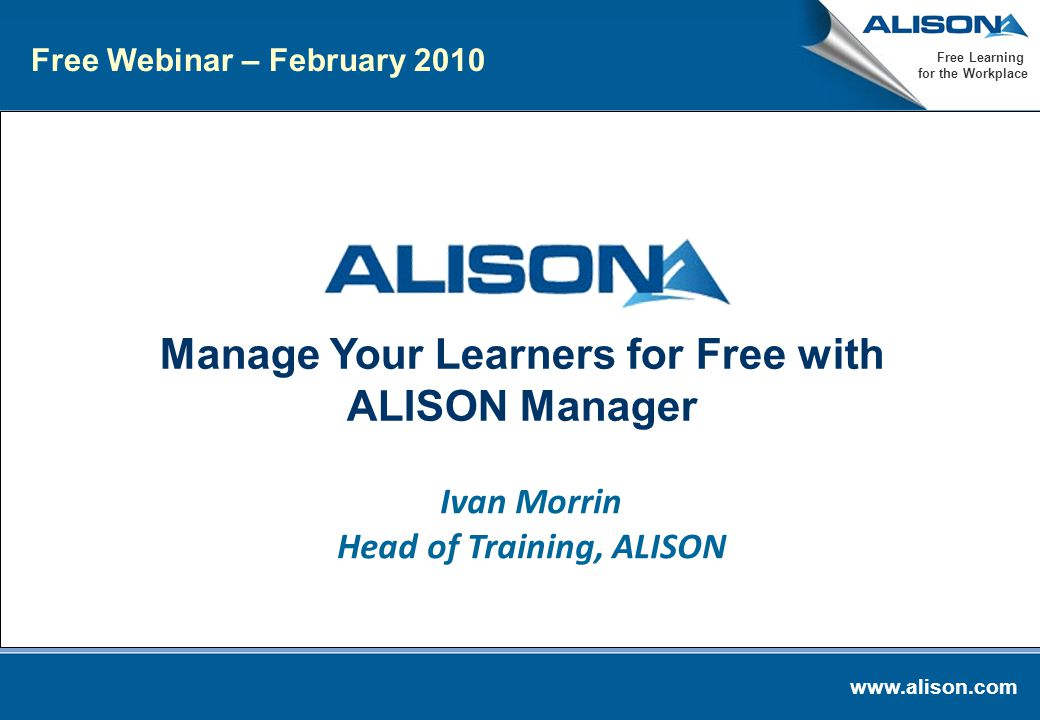 www.alison.com Free Learning for the Workplace 1 Introduction to ALISON