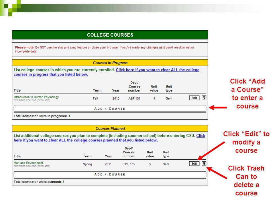 """Click """"Add a Course"""" to enter a course Click """"Edit"""" to modify a course Click Trash Can to delete a course"""