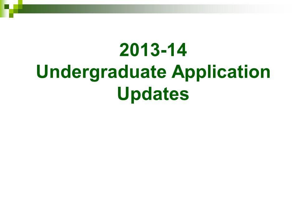 2013-14 Undergraduate Application Updates