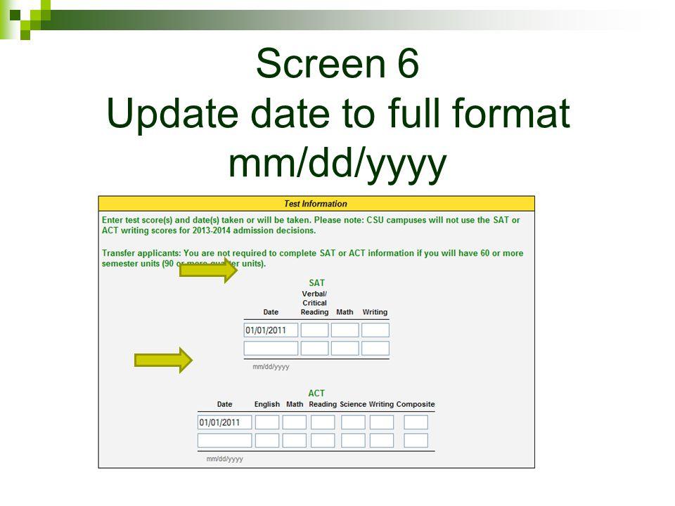 Screen 6 Update date to full format mm/dd/yyyy