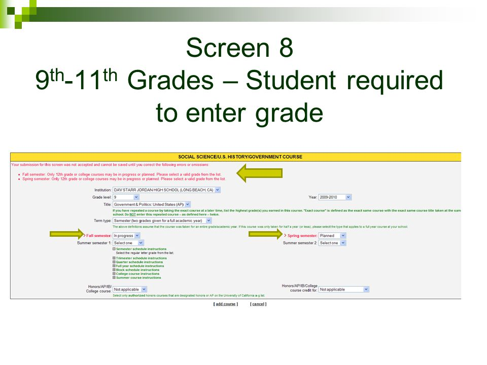 Screen 8 9 th -11 th Grades – Student required to enter grade