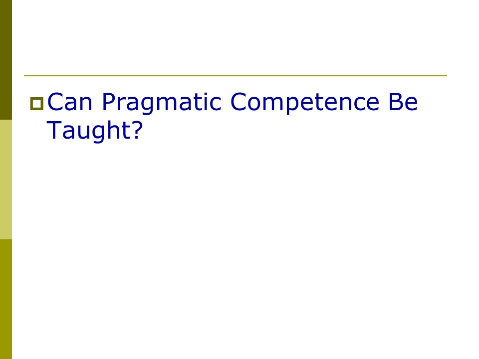  Can Pragmatic Competence Be Taught