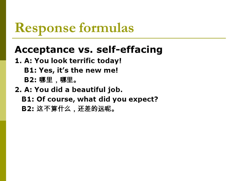 Response formulas Acceptance vs. self-effacing 1.