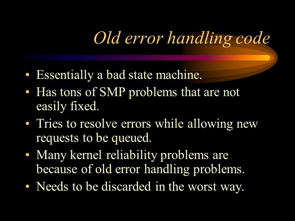 Old error handling code Essentially a bad state machine.