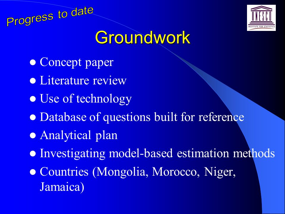 Groundwork Concept paper Literature review Use of technology Database of questions built for reference Analytical plan Investigating model-based estim