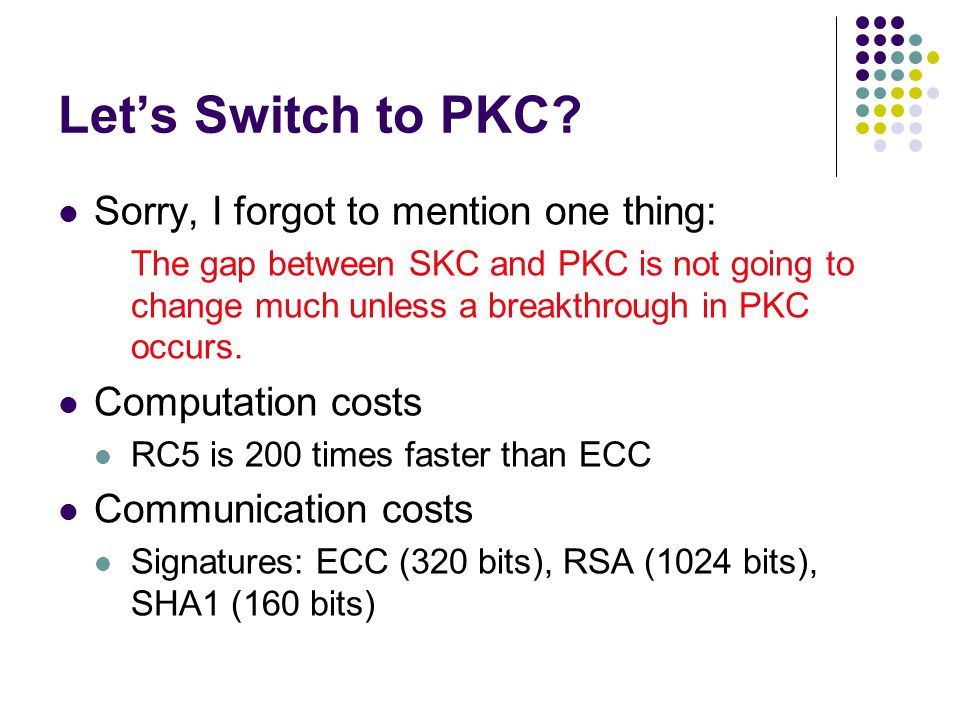 Let's Switch to PKC? Sorry, I forgot to mention one thing: The gap between SKC and PKC is not going to change much unless a breakthrough in PKC occurs