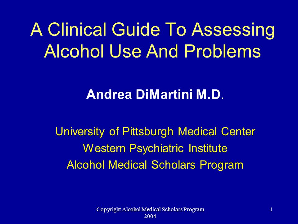 Copyright Alcohol Medical Scholars Program 2004 12 Which Patient Would You Ask?