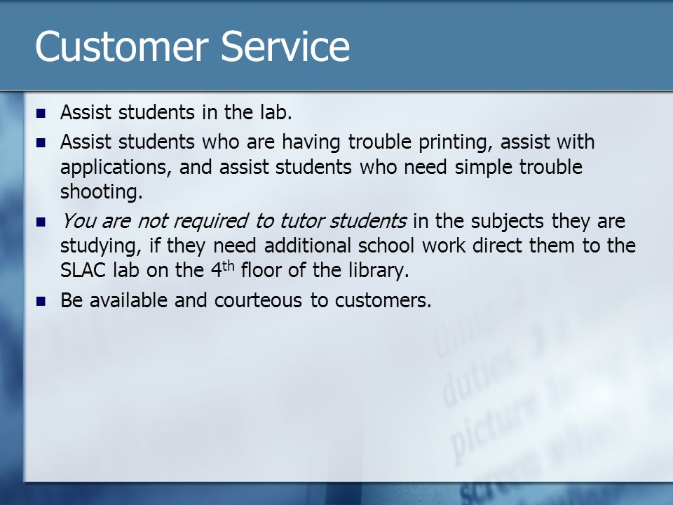 Customer Service Assist students in the lab.