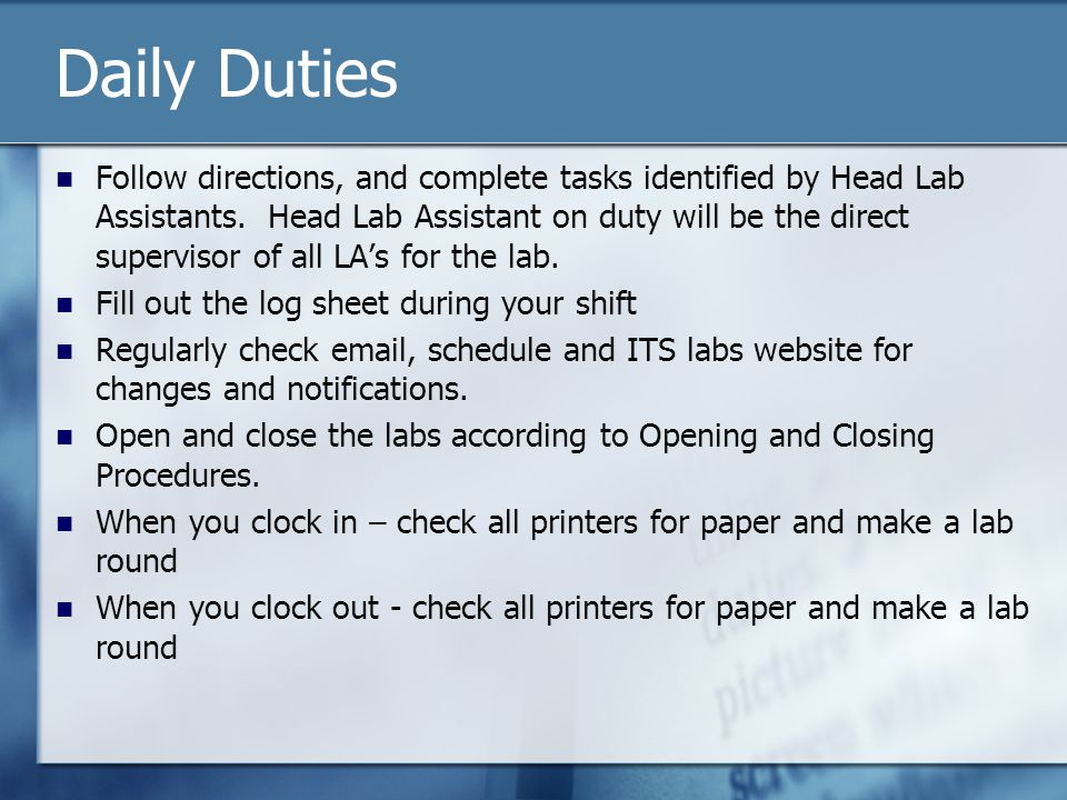 Daily Duties Follow directions, and complete tasks identified by Head Lab Assistants.