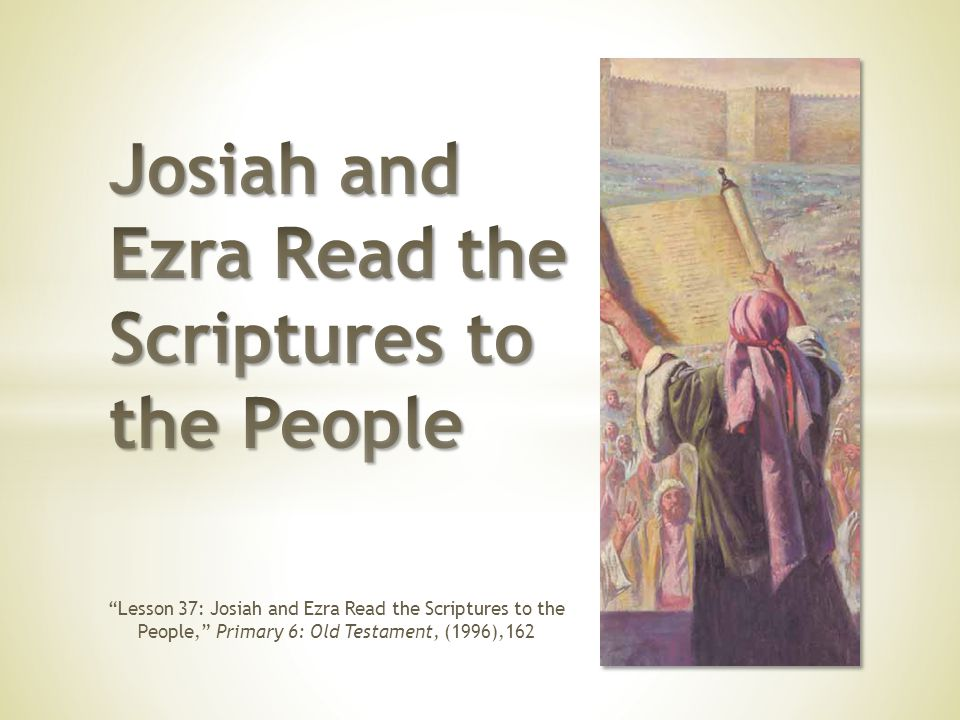 Lesson 37: Josiah and Ezra Read the Scriptures to the People, Primary 6: Old Testament, (1996),162
