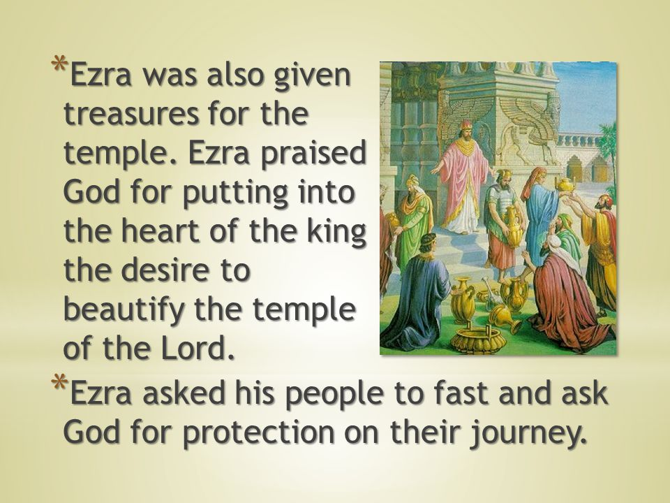* It was to this temple and this city that, many years later, Ezra the priest, returned.