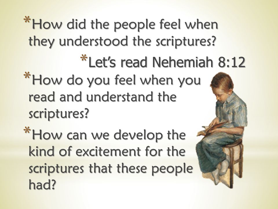 *L*L*L*Let's read Nehemiah 8:7–8 *T*T*T*The spirit of the Lord was with the people as the priests explained what was being read to them.