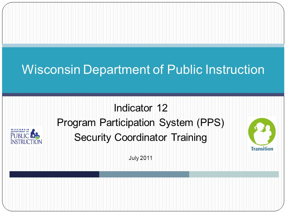Overview  PPS Security Coordinator Roles and Responsibilities  Designating a PPS Security Coordinator  Wisconsin's Web Access Management System (WAMS)  Creating a User ID and Password  Password Account Recovery  Wisconsin Integrated Security Application (WISA)  Assigning PPS Access to District Users  Terminating PPS Access for District Users 2