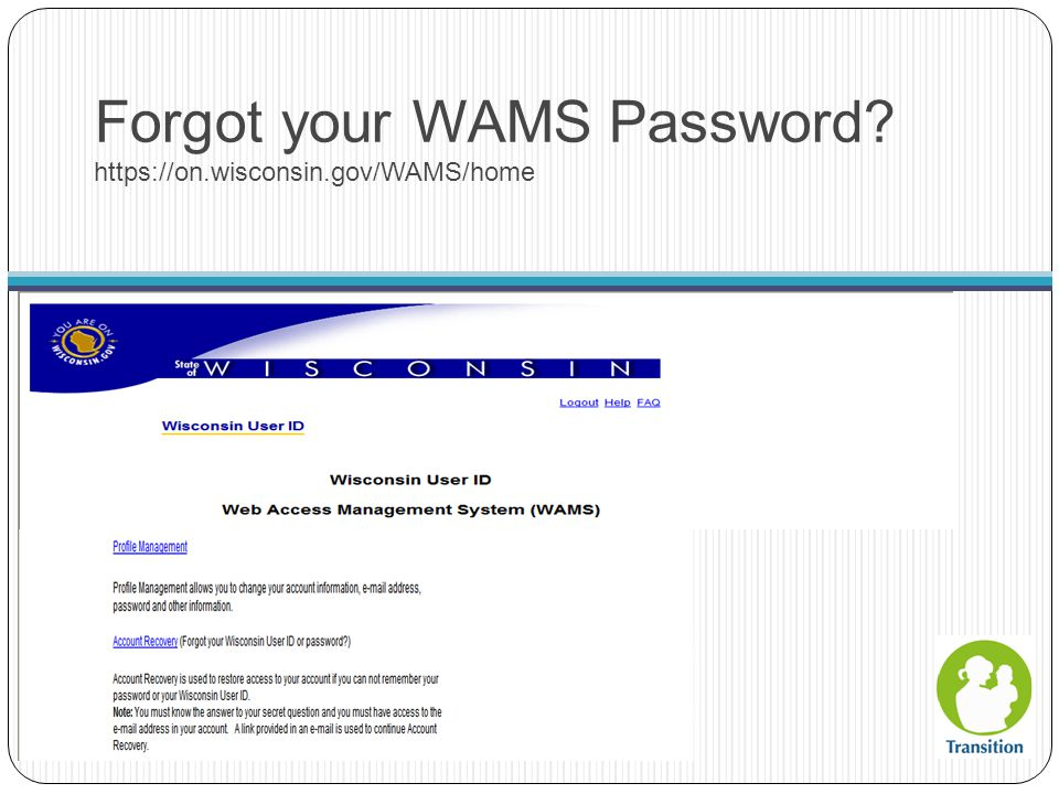 Forgot your WAMS Password? https://on.wisconsin.gov/WAMS/home