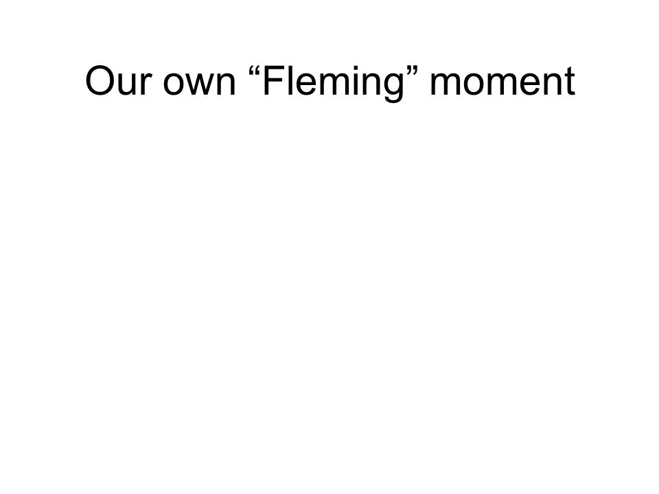 Our own Fleming moment
