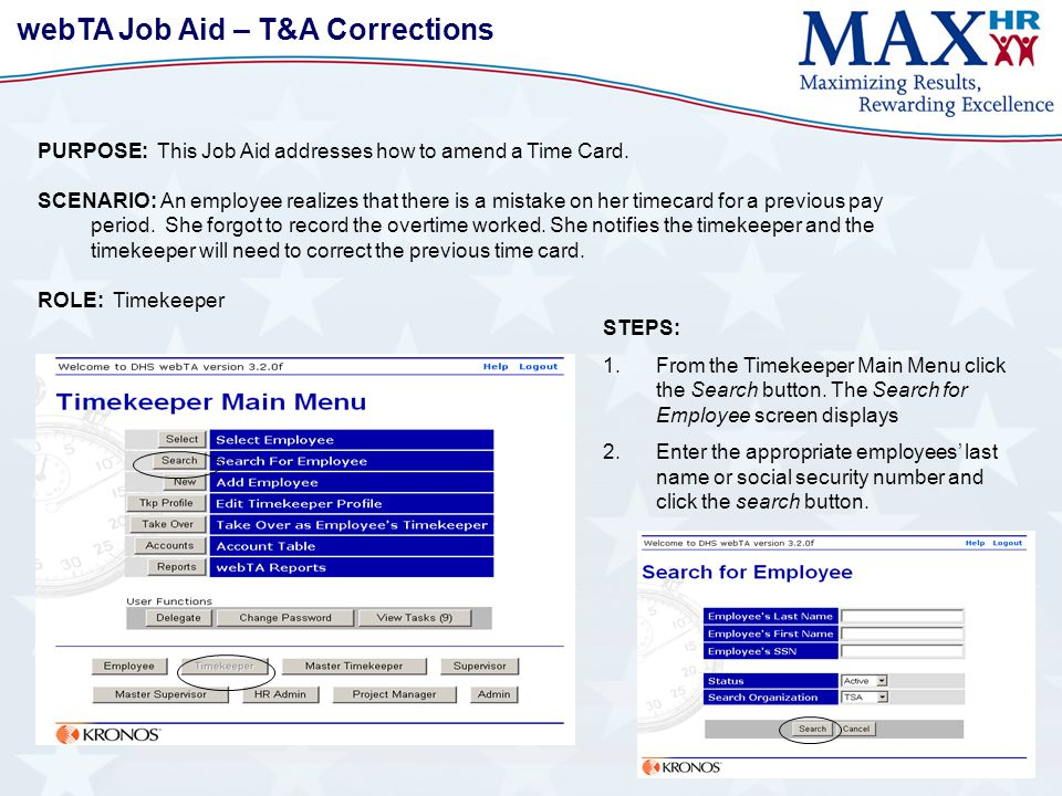 webTA Job Aid – T&A Corrections PURPOSE: This Job Aid addresses how to amend a Time Card.