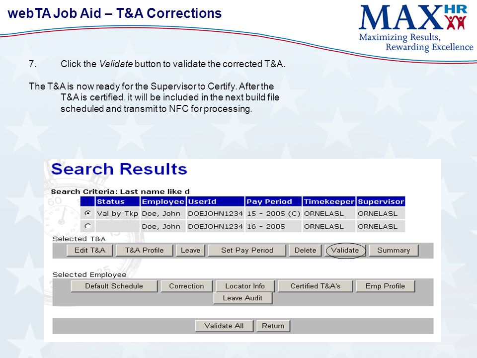 webTA Job Aid – T&A Corrections 7.Click the Validate button to validate the corrected T&A.
