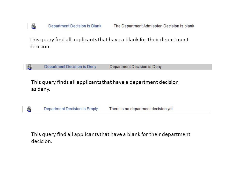 This query find all applicants that have a blank for their department decision.