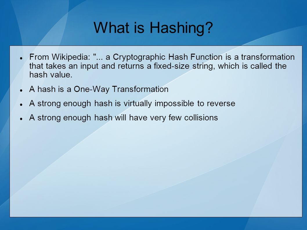 What is Hashing. From Wikipedia: ...