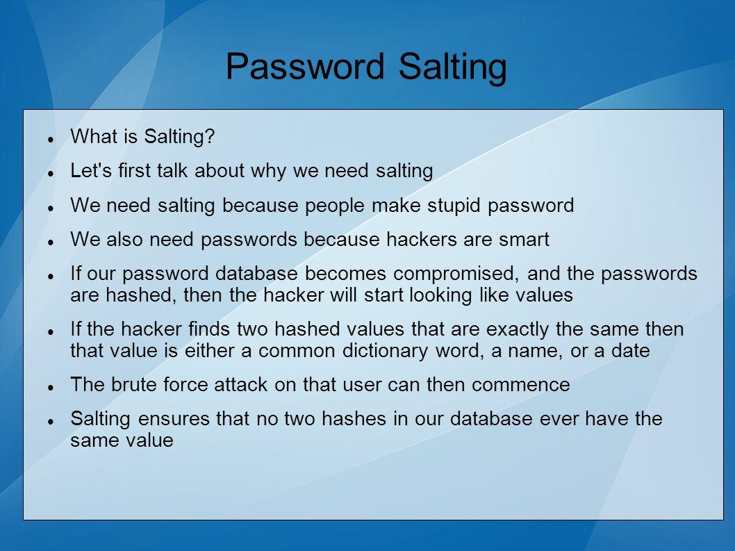 Password Salting What is Salting.