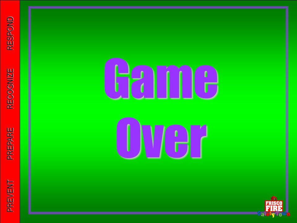 PREVENT PREPARE RECOGNIZE RESPOND Game Over