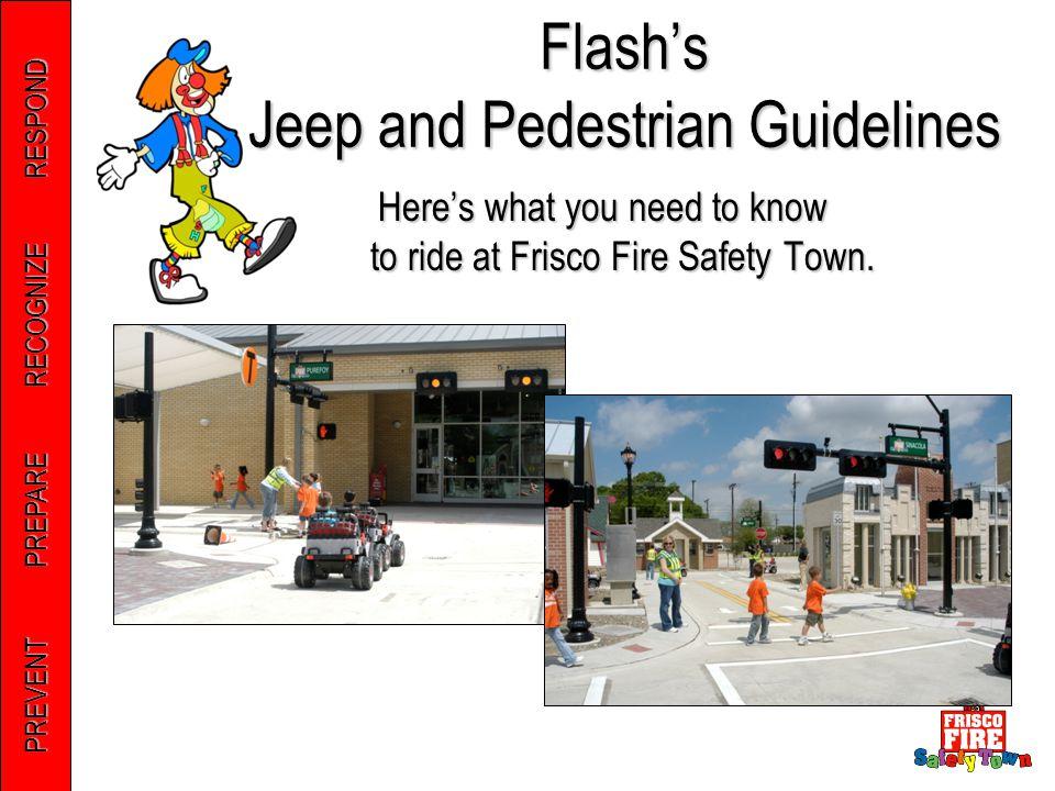 PREVENT PREPARE RECOGNIZE RESPOND Here's what you need to know to ride at Frisco Fire Safety Town.