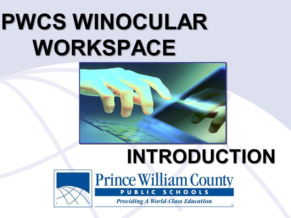 PWCS WINOCULAR WORKSPACE INTRODUCTION