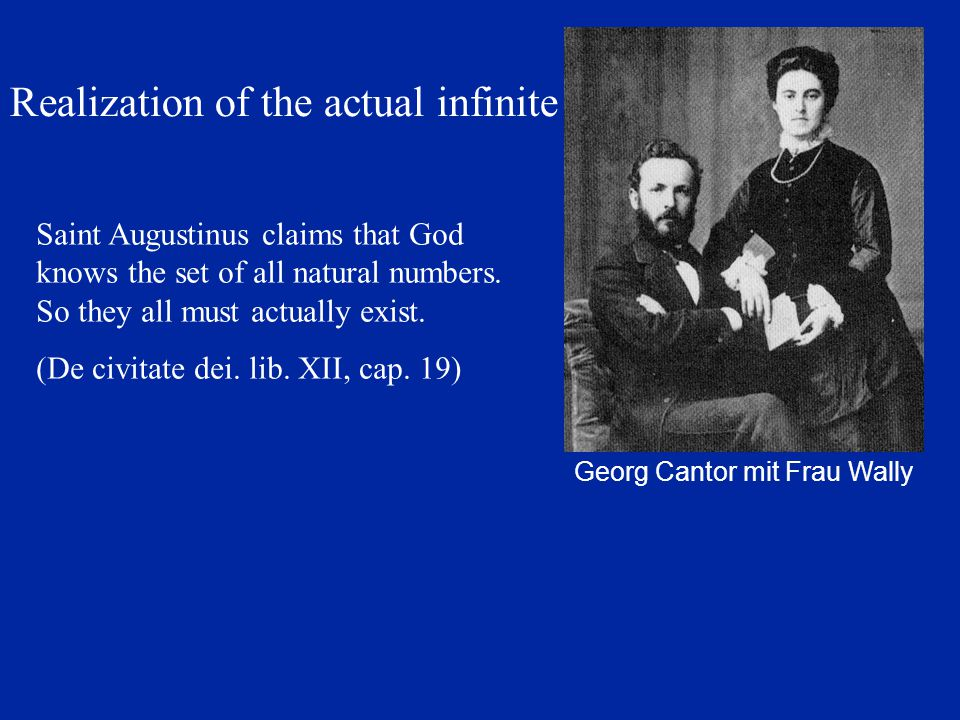 Realization of the actual infinite Saint Augustinus claims that God knows the set of all natural numbers.