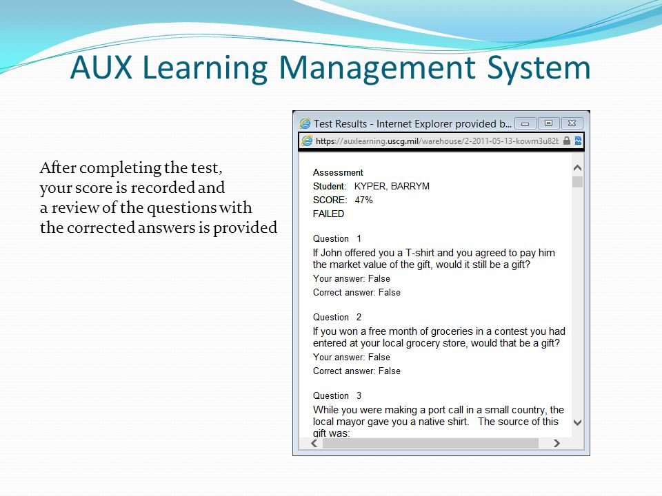 AUX Learning Management System After completing the test, your score is recorded and a review of the questions with the corrected answers is provided