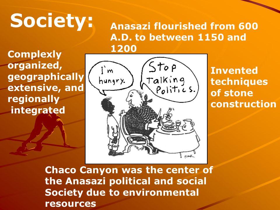 Society: Anasazi flourished from 600 A.D.