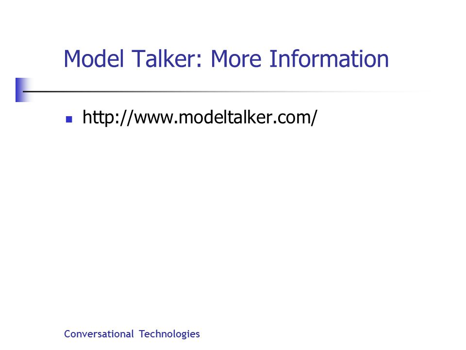 Conversational Technologies Model Talker: More Information http://www.modeltalker.com/